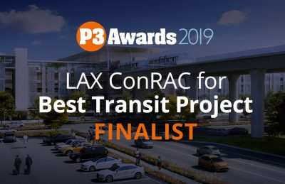 LAX Consolidated Rent-a-Car Center (LAX ConRAC) named a finalist for Best Transit Project, P3 Awards 2019